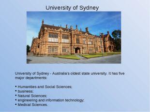 University of Sydney - Australia's oldest state university. It has five major