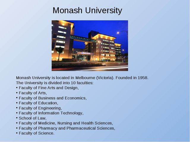 Monash University is located in Melbourne (Victoria). Founded in 1958. The Un...