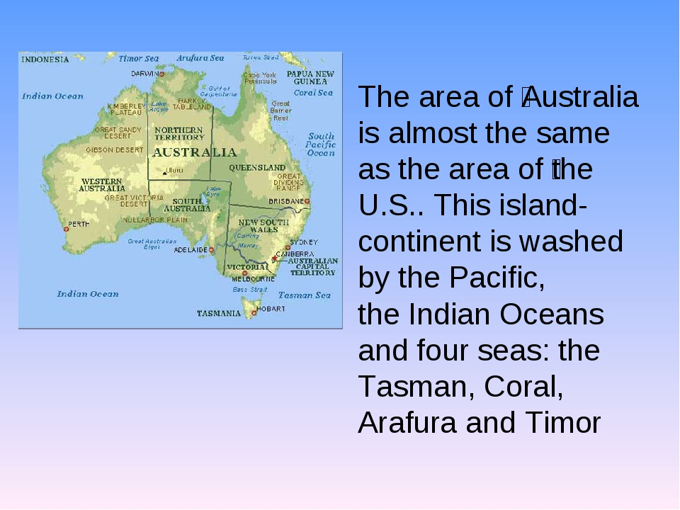 The area of ​​Australia is almost the same as the area of ​​the U.S.. This is...