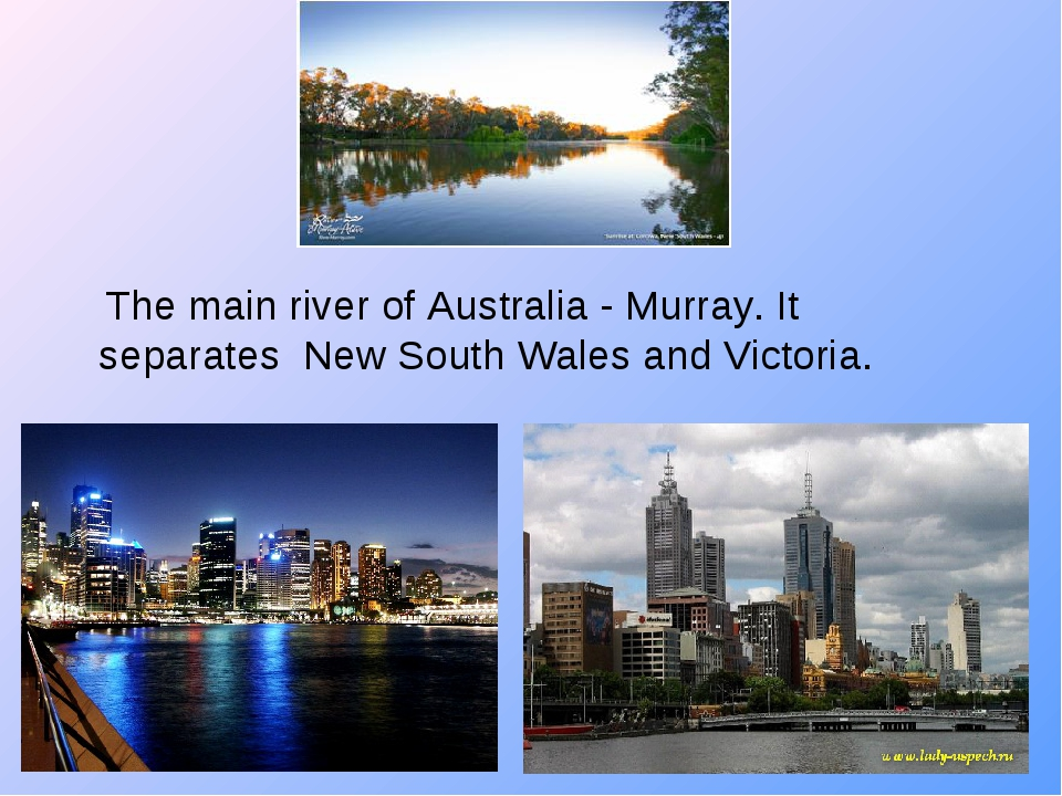 The main river of Australia - Murray. It separates New South Wales and Victo...