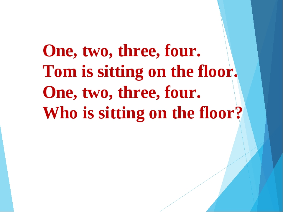 One, two, three, four. Tom is sitting on the floor. One, two, three, four. Wh...