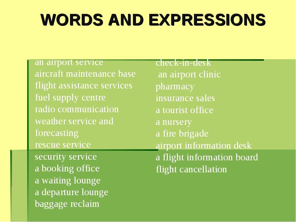WORDS AND EXPRESSIONS an airport service aircraft maintenance base flight ass...