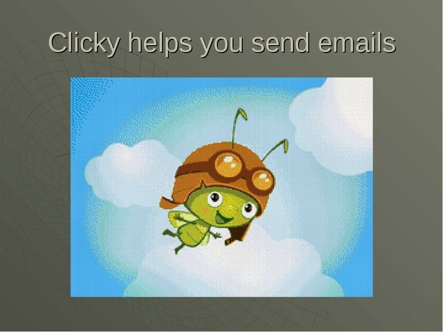 Clicky helps you send emails