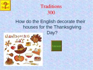 Traditions 300 How do the English decorate their houses for the Thanksgiving