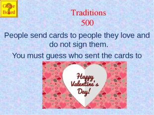 Traditions 500 People send cards to people they love and do not sign them. Yo