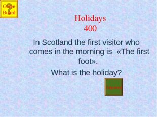 Holidays 400 In Scotland the first visitor who comes in the morning is «The