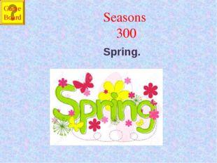 Seasons 300 Spring. Game Board