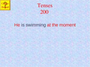 Tenses 200 He is swimming at the moment Game Board