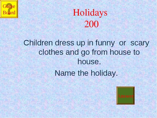 Holidays 200 Children dress up in funny or scary clothes and go from house to...