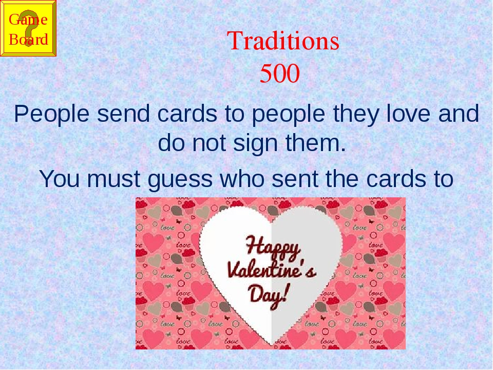 Traditions 500 People send cards to people they love and do not sign them. Yo...