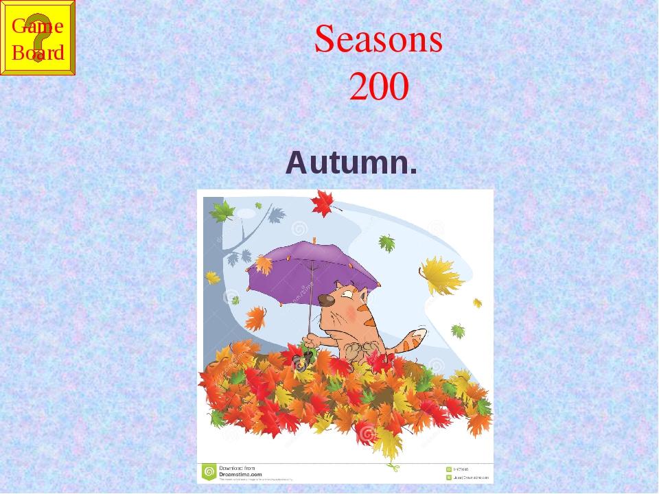 Seasons 200 Autumn. Game Board