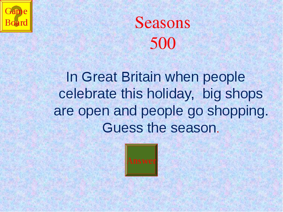 Seasons 500 In Great Britain when people celebrate this holiday, big shops ar...