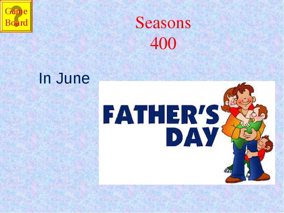Seasons 400 In June Game Board