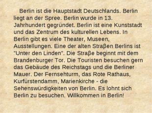 Berlin ist die Hauptstadt Deutschlands. Berlin liegt an der Spree. Berlin wu