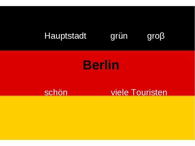 Hauptstadt grün groβ  Berlin  schön...