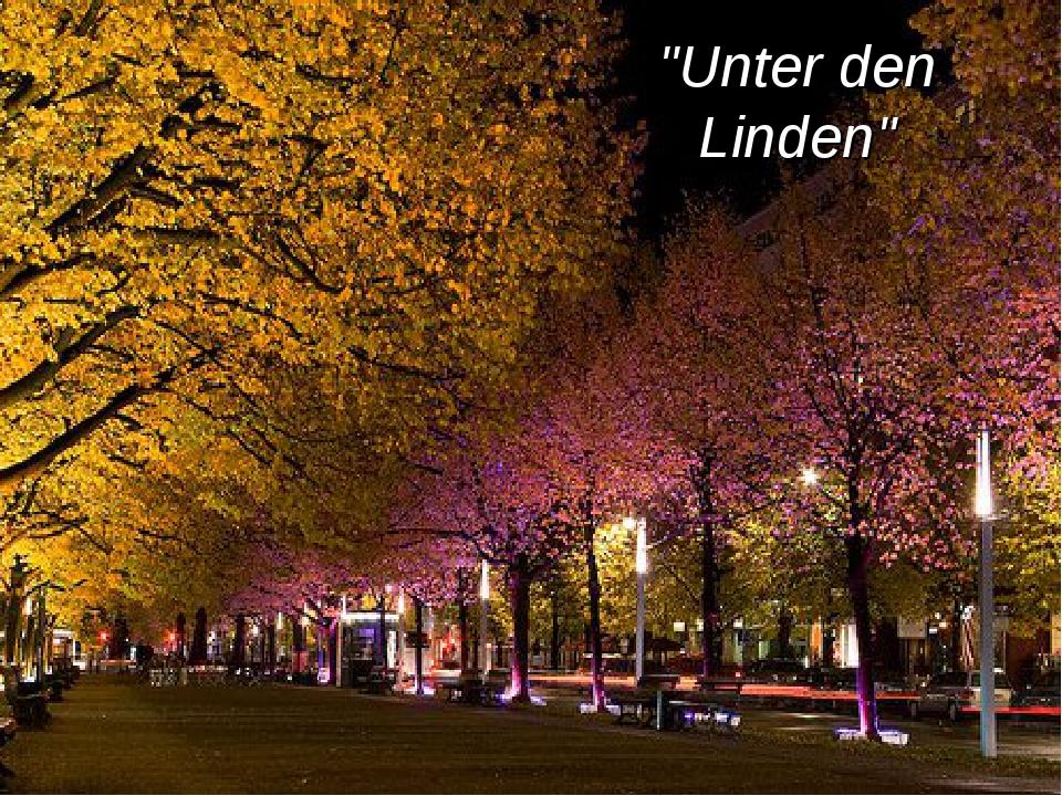 """""""Unter den Linden"""""""