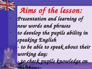 Aims of the lesson: Presentation and learning of new words and phrases to de