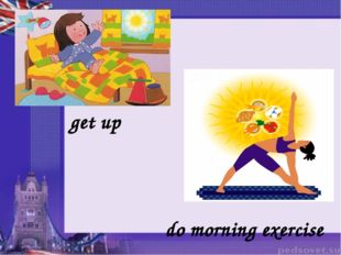 get up do morning exercise