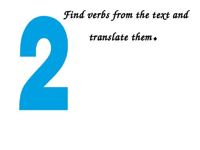 Find verbs from the text and translate them.