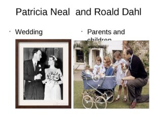 Patricia Neal and Roald Dahl Wedding Parents and children