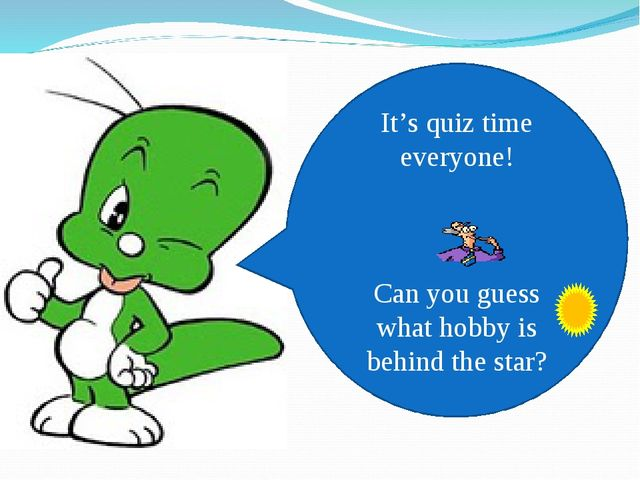 It's quiz time everyone! Can you guess what hobby is behind the star?