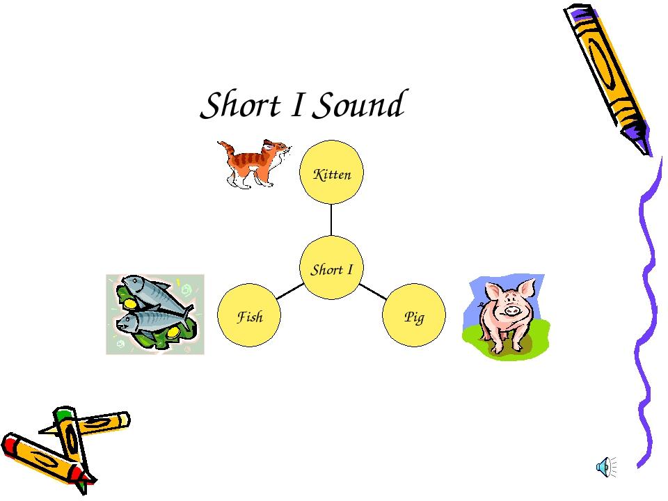 Short I Sound