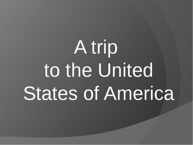 A trip to the United States of America