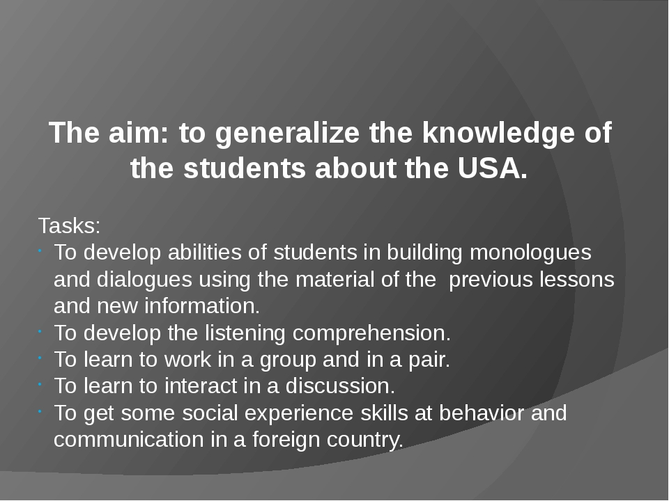 The aim: to generalize the knowledge of the students about the USA. Tasks: To...