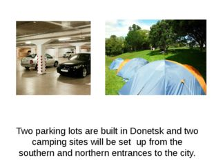 Two parking lots are built in Donetsk and two camping sites will be set up fr