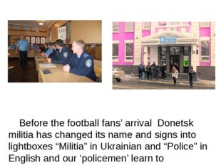Before the football fans' arrival Donetsk militia has changed its name and s