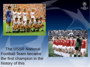 The USSR National Football Team became the first champion in the history of