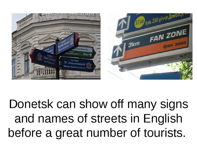 Donetsk can show off many signs and names of streets in English before a grea...