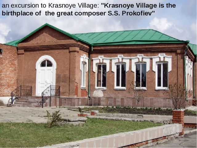 "an excursion to Krasnoye Village: ""Krasnoye Village is the birthplace of the..."