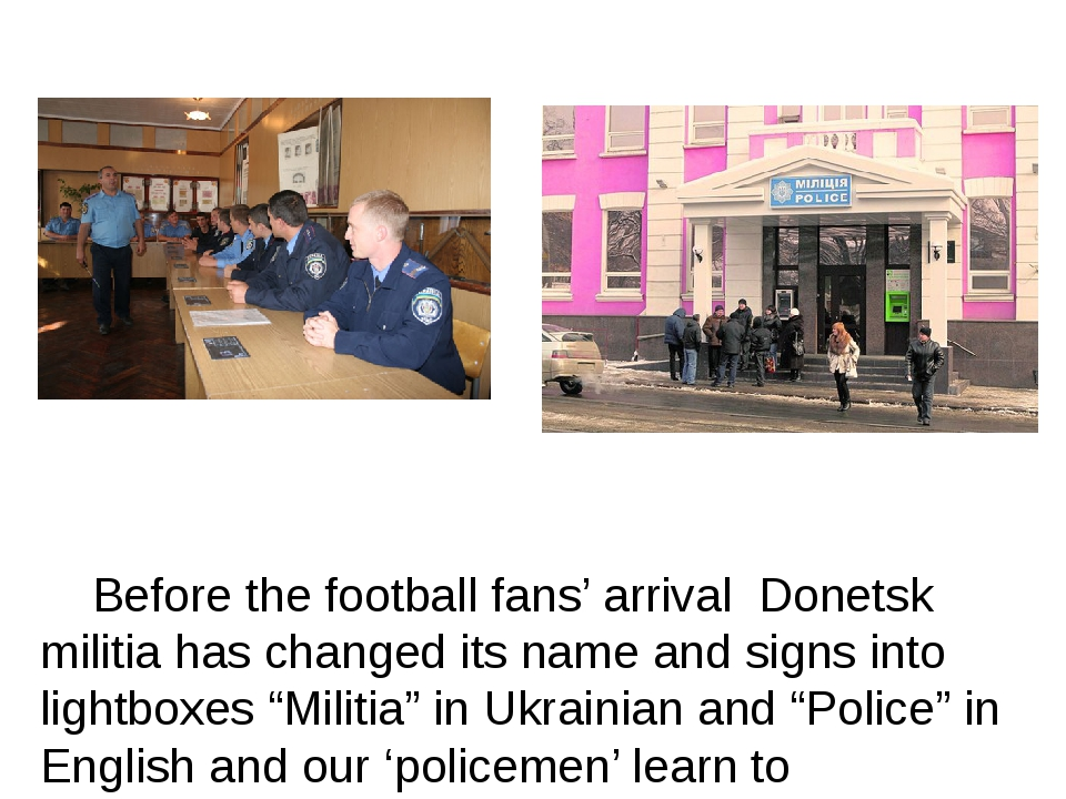 Before the football fans' arrival Donetsk militia has changed its name and s...