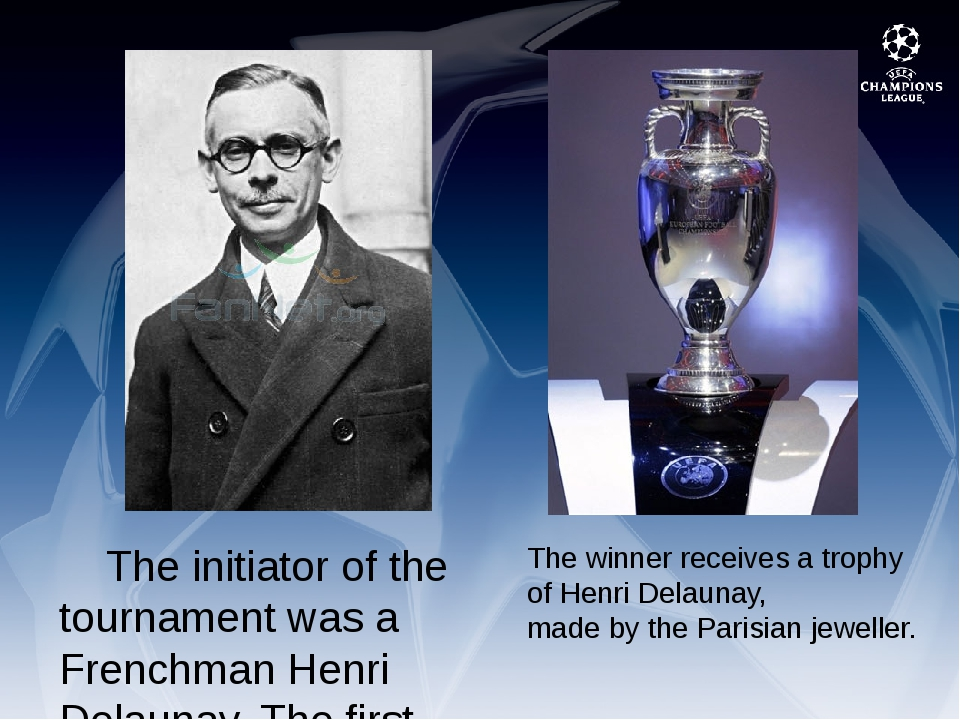 The initiator of the tournament was a Frenchman Henri Delaunay. The first Eu...