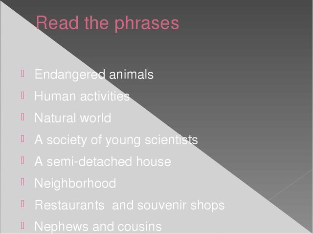 Read the phrases Endangered animals Human activities Natural world A society...