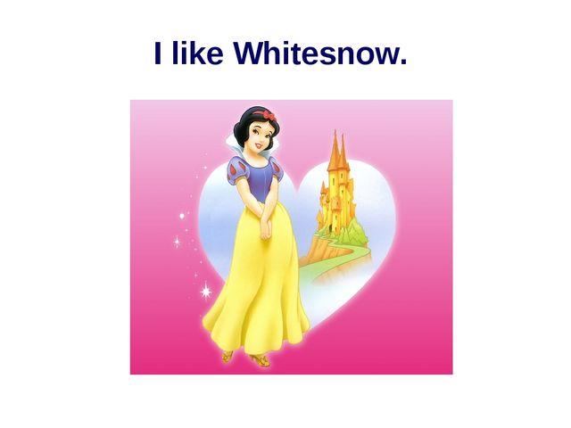 I like Whitesnow.