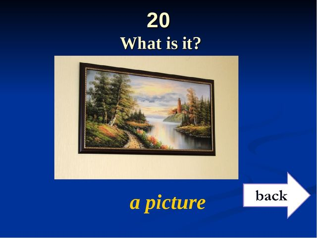 20 What is it? a picture