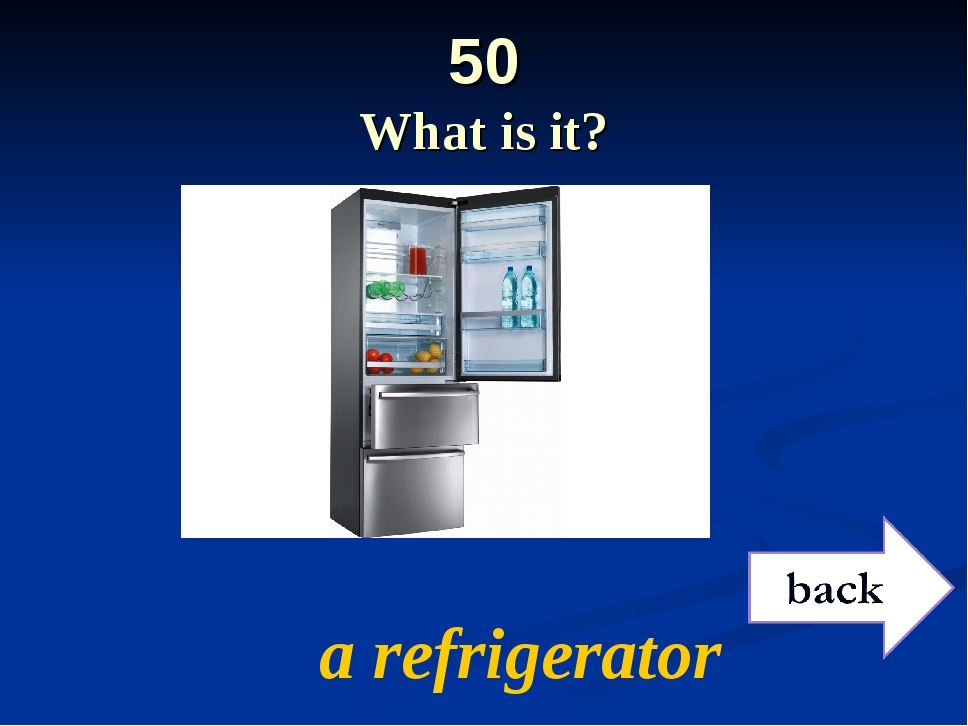 50 What is it? a refrigerator