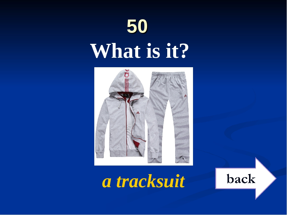 50 What is it? a tracksuit