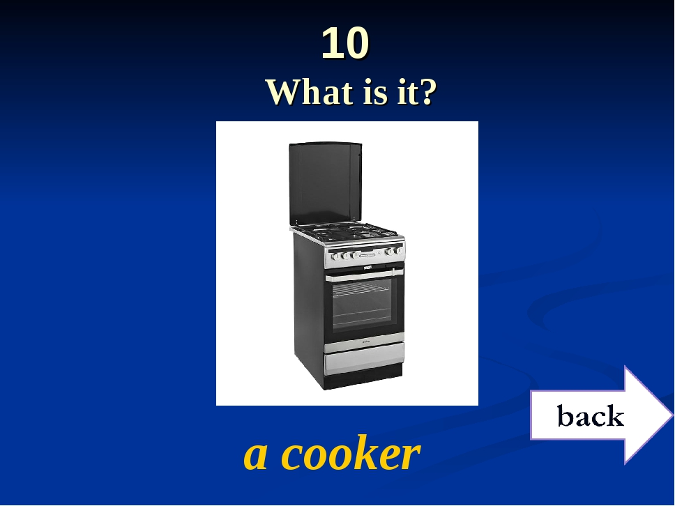 10 What is it? a cooker