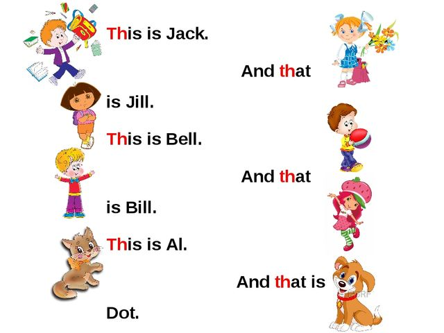 This is Jack. And that is Jill. This is Bell. And that is Bill. This is Al. A...