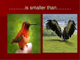 ……….is smaller than………