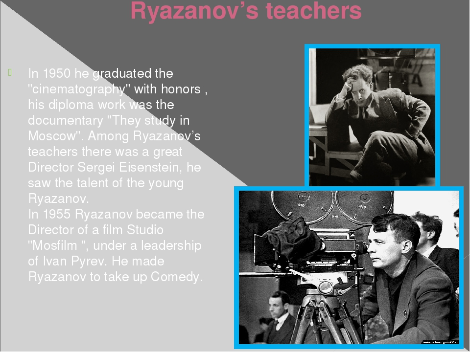 """Ryazanov's teachers In 1950 he graduated the """"cinematography"""" with honors , h..."""