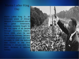 Martin Luther King Day Martin Luther King, Jr., an American priest of African