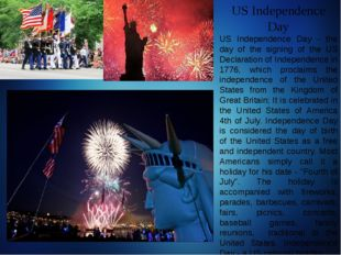 US Independence Day US Independence Day - the day of the signing of the US De