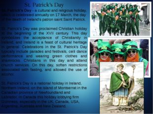 St. Patrick's Day St. Patrick's Day - a cultural and religious holiday, which