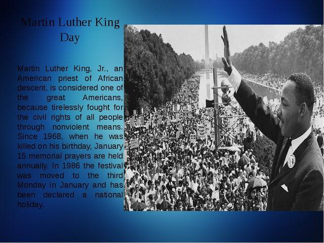 Martin Luther King Day Martin Luther King, Jr., an American priest of African...