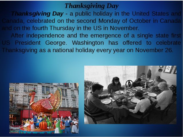 Thanksgiving Day 	Thanksgiving Day - a public holiday in the United States an...