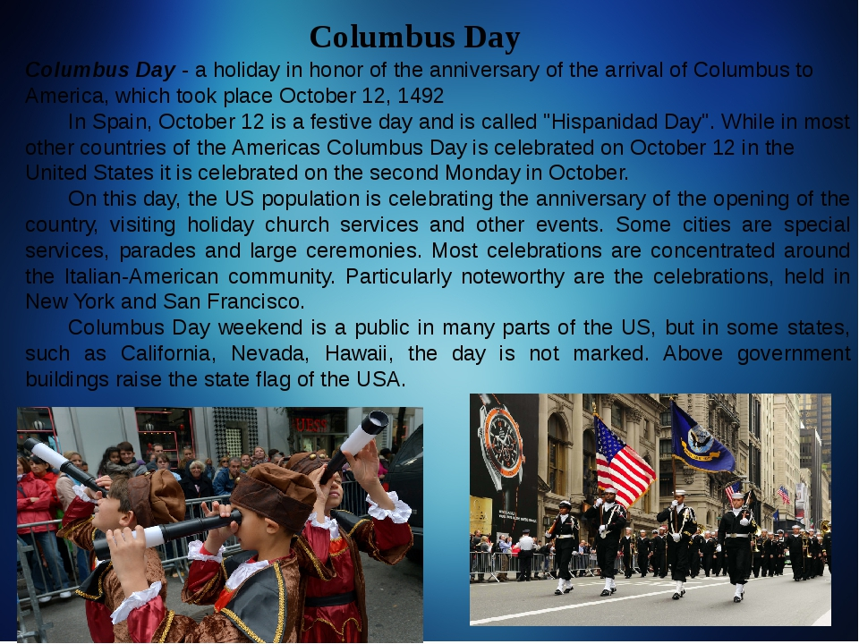 Columbus Day 	 Columbus Day - a holiday in honor of the anniversary of the ar...